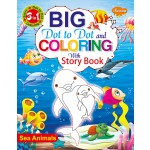 SAWAN - 3 IN 1 BIG DOT TO DOT & COLOURING WITH STORY - SEA ANIMALS